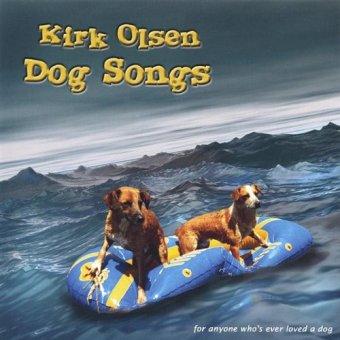 Dog Songs Kirk Olsen
