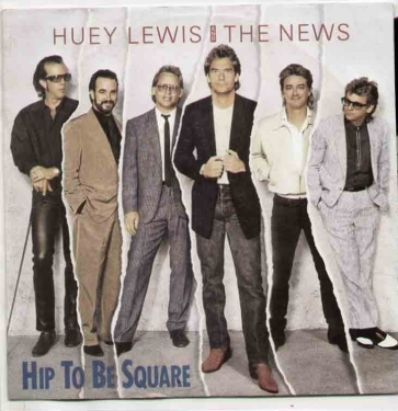 HueyLewis hip to be square